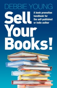 Sell Your Books! by Debbide Young