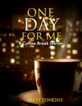 One Day For Me - 8 Coffee Break Stories