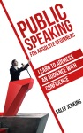 Public Speaking for Absolute Beginners